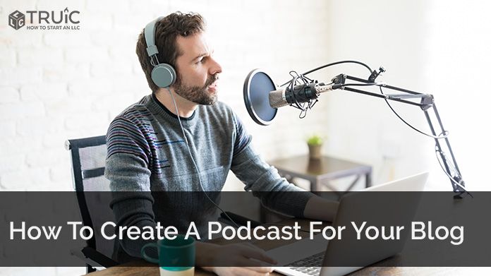 How To Create A Podcast For Your Blog