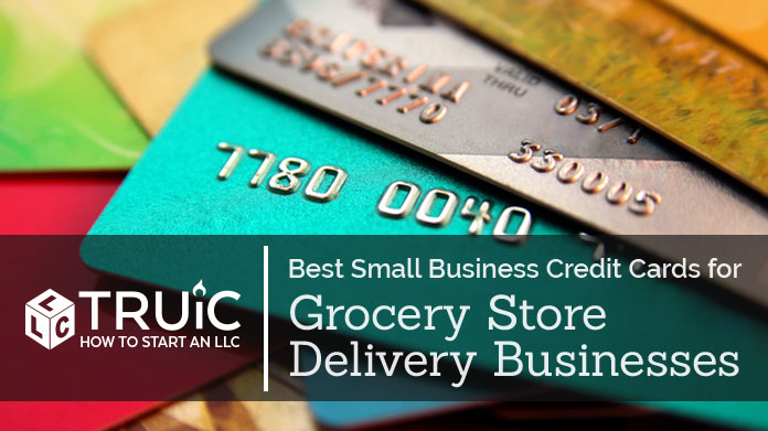 Best Credit Cards for Grocery Delivery Businesses