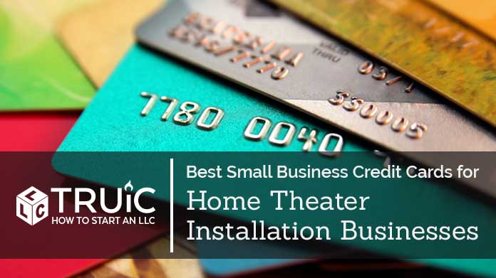Best Credit Cards for Home Theater Installation Businesses