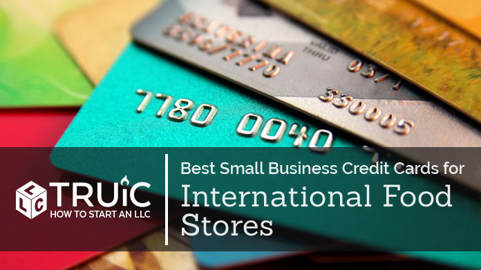 Best Credit Cards for International Food Stores