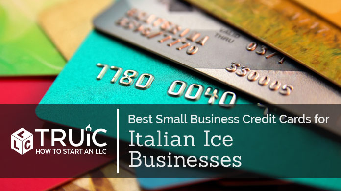 Best Credit Cards for Italian Ice Businesses