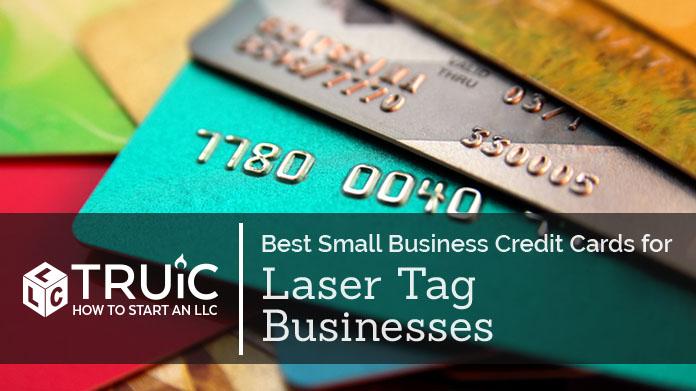 Best Credit Cards for Laser Tag Businesses