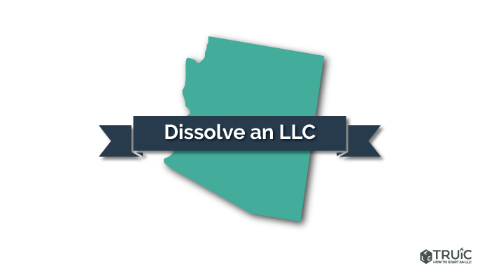 How to Dissolve an LLC in Arizona Image
