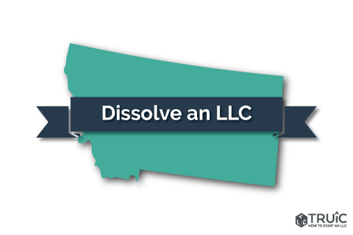 How to Dissolve an LLC in Montana Image