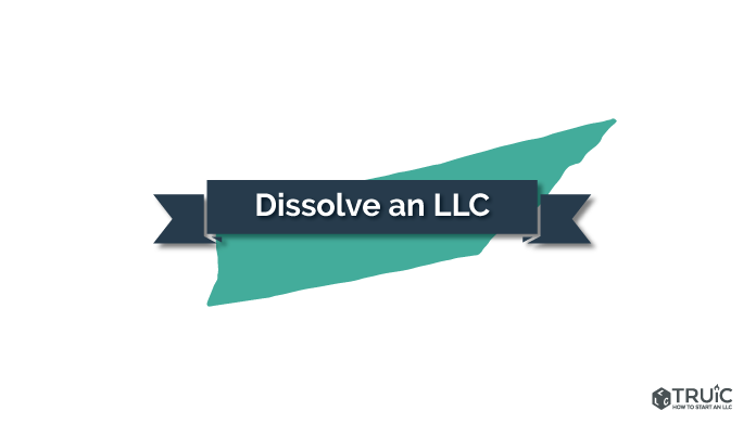 How to Dissolve an LLC in Tennessee | How to Start an LLC