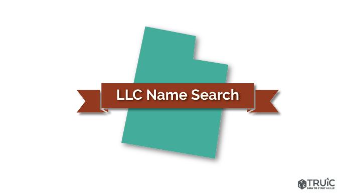 Utah Llc Name Search How To Start An Llc