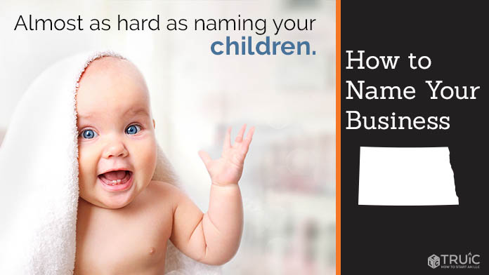 Learn how to name a North Dakota business