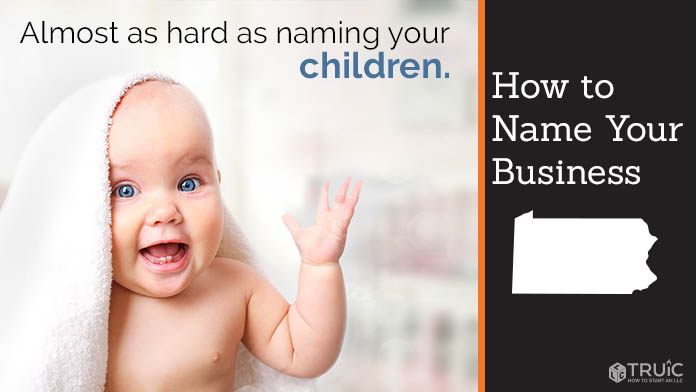 Learn how to name a Pennsylvania business