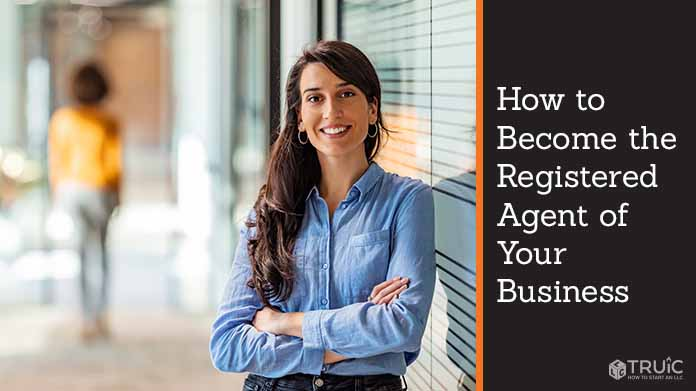 How to Become the Registered Agent of Your Business